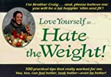 img - for Love Yourself, So...Hate the Weight!: 100 Diet, Metabolic-Rate-Enhancing and Exercise Tips That Really Work! by Brother Craig, Driscoll, Brother Craig (1996) Paperback book / textbook / text book