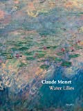 Claude Monet: Water Lilies (MOMA Artist Series)