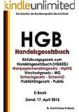 HGB - Handelsgesetzbuch mit Seehandelsrecht - E-Book - Stand: 17. April 2015 - zusätzlich mit Wertpapierhandelsgesetz und Wechselgesetz und Scheckgesetz und Publizitätsgesetz