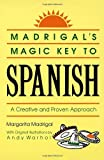Madrigal's Magic Key to Spanish: A Creative and Proven Approach (0385410956) by Margarita Madrigal