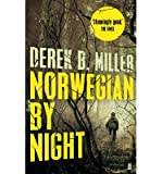 Derek B. Miller [(Norwegian by Night)] [Author: Derek B. Miller] published on (September, 2013)