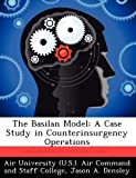 img - for The Basilan Model: A Case Study in Counterinsurgency Operations by Densley Jason A. (2012-09-20) Paperback book / textbook / text book