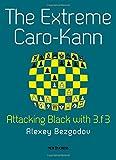 The Extreme Caro-Kann: Attacking Black with 3.f3