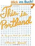 This is Portland: The City You've Hea...
