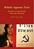 img - for Rebels Against Zion: Studies on the Jewish Left Anti-Zionisim book / textbook / text book