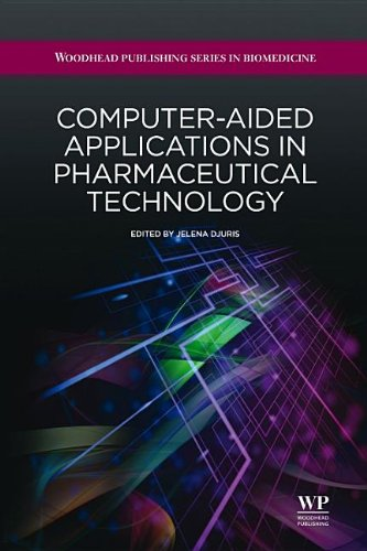 Computer-Aided Applications in Pharmaceutical Technology (Woodhead Publishing Series in Biomedicine) From Brand: Woodhead Publishing