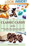 Classic Candy: Old-Style Fudge, Taffy...