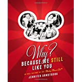 Why? Because We Still Like You: An Oral History of the Mickey Mouse Club(R) ~ Jennifer Armstrong
