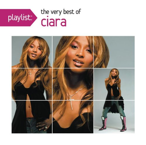 CIARA - Playlist: The Very Best of Ciara - Zortam Music