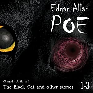 Edgar Allan Poe Audiobook Collection 1-3: The Black Cat and Other Stories | [Edgar Allan Poe, Christopher Aruffo]