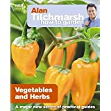 Alan Titchmarsh How to Garden: Vegetables and Herbsby Alan Titchmarsh