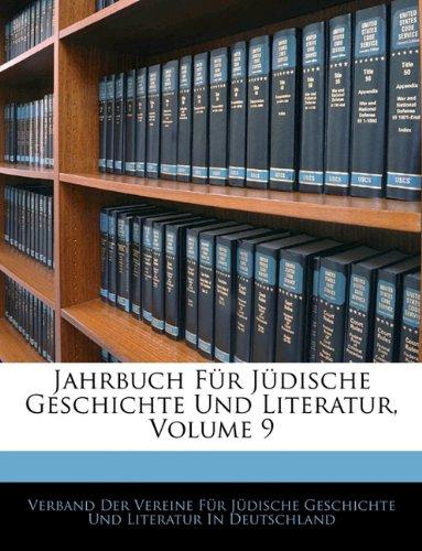Jahrbuch Für Jüdische Geschichte Und Literatur, Volume 9