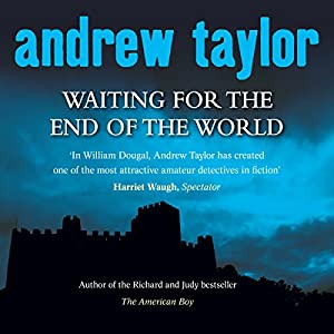 Waiting for the End of the World | [Andrew Taylor]