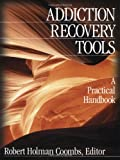 img - for Addiction Recovery Tools: A Practical Handbook book / textbook / text book