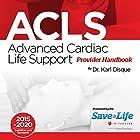 Advanced Cardiac Life Support (ACLS) Provider Handbook Hörbuch von Dr. Karl Disque Gesprochen von: Guy Thillet