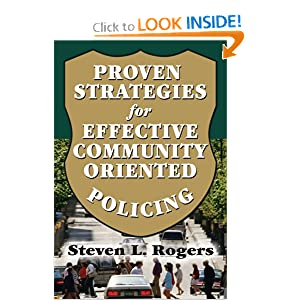 Proven Strategies for Effective Community Oriented Policing Steven L. Rogers