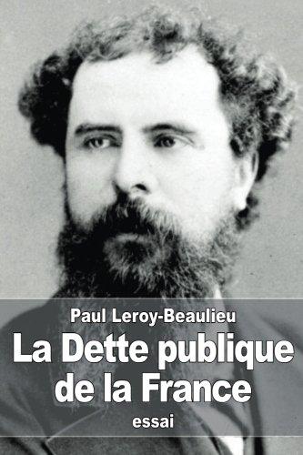 La Dette publique de la France: Les origines, le développement de la dette et les moyens de l'atténuer