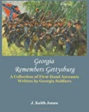 Georgia Remembers Gettysburg: A Collection of First-Hand Accounts Written by Georgia Soldiers
