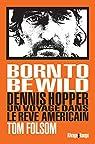 Born to Be Wild : Dennis Hopper, un voyage dans le rêve américain