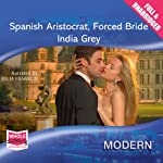 Spanish Aristocrat, Forced Bride | India Grey