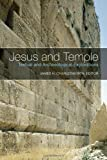 Jesus and Temple: Textual and Archaeological Explorations