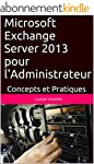 Microsoft Exchange Server 2013 pour l...