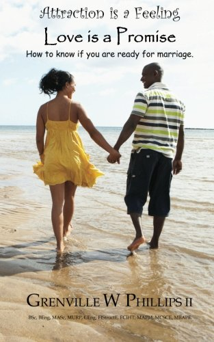 Attraction is a feeling. Love is a promise.: How to know if you are ready for marriage.