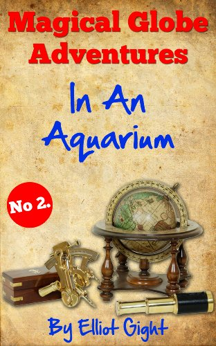 Free Kindle Book : In An Aquarium: The Magical Globe Adventures - No 2