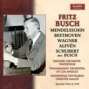 Fritz Busch-Alfven Mendelssohn Schubert Wagner 194
