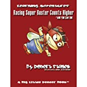 Racing Super Buster Counts Higher (And You Can Too): Bugville Jr. Learning Adventures | Robert Stanek