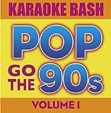 Karaoke Bash: Pop Go The 90s Vol 1