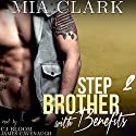Stepbrother with Benefits 2 Audiobook by Mia Clark Narrated by CJ Bloom, James Cavenaugh
