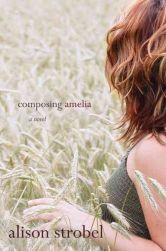 Composing Amelia [ COMPOSING AMELIA BY Strobel, Alison ( Author ) Sep-01-2011 by Alison Strobel