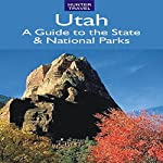 Utah: A Guide to the State & National Parks | Barbara Sinotte