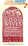 Good Wives: Image and Reality in the...