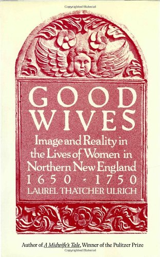 Good Wives: Image and Reality in the Lives of Women in...