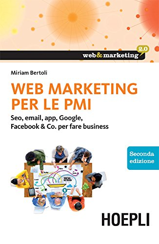 Web Marketing per le PMI Seo email app Google Facebook e Co per fare business PDF