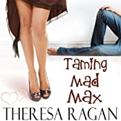 Taming Mad Max | [Theresa Ragan]