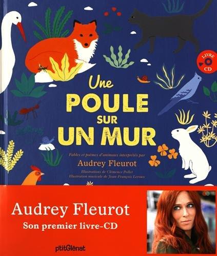 une-poule-sur-un-mur-poemes-et-fables-danimaux-interpretes-par-audrey-fleurot-1cd-audio