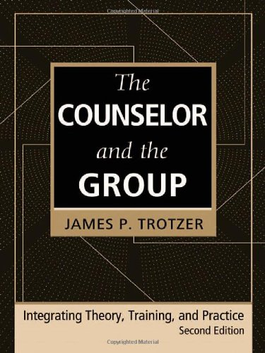 The Counselor and the Group, fourth edition: Integrating...
