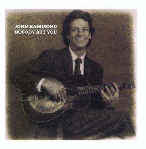 John Hammond - Nobody But You - Zortam Music