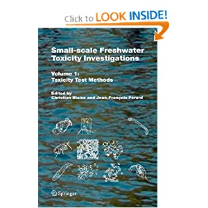 Small-scale Freshwater Toxicity Investigations: Volume 1 - Toxicity Test Methods Christian Blaise and Jean-Francois Ferard