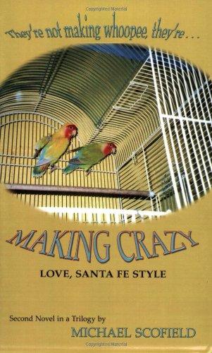 Making Crazy, Second Novel in the ''Santa Fe'' Trilogy