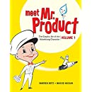 Meet Mr. Product: The Graphic Art of the Advertising Character: Volume 1