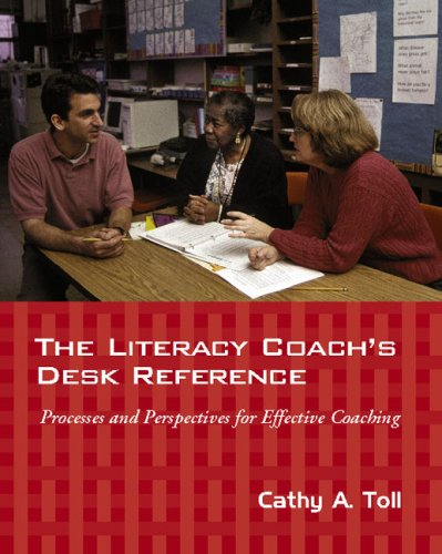 The Literacy Coach's Desk Reference: Processes And...