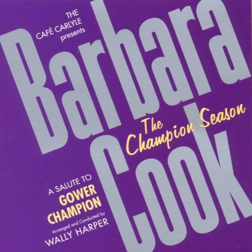 The Champion Season: A Salute to Gower Champion (Live at the Cafe Carlyle)