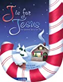 img - for J Is for Jesus: The Sweetest Story Ever Told book / textbook / text book