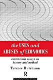 img - for The Uses and Abuses of Economics: Contentious Essays on History and Method book / textbook / text book