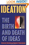 Ideation: The Birth and Death of Ideas