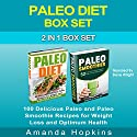 Paleo Diet Box Set: 100 Delicious Paleo and Paleo Smoothie Recipes for Weight Loss and Optimum Health Audiobook by Amanda Hopkins Narrated by Dave Wright
